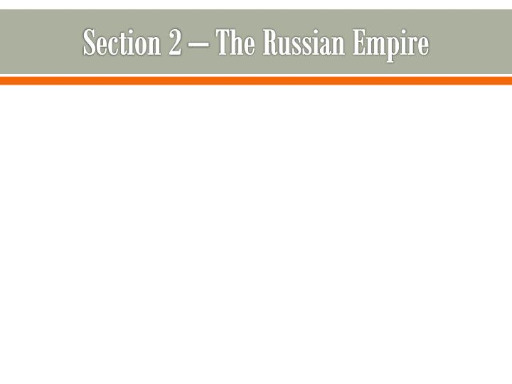 Section 2 – The Russian Empire
