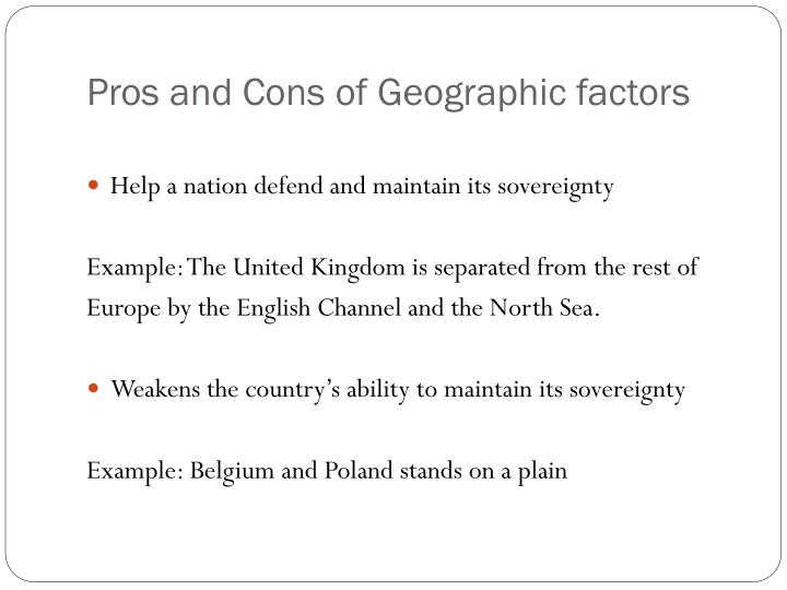 Pros and Cons of Geographic factors