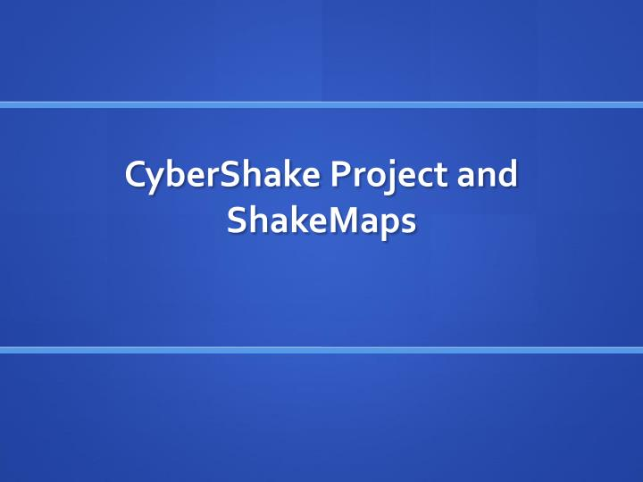 Cybershake project and shakemaps