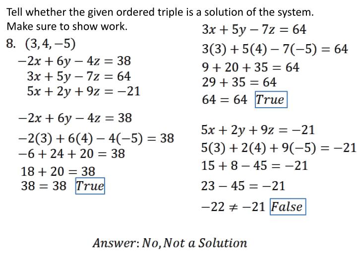 Tell whether the given ordered triple is a solution of the system.