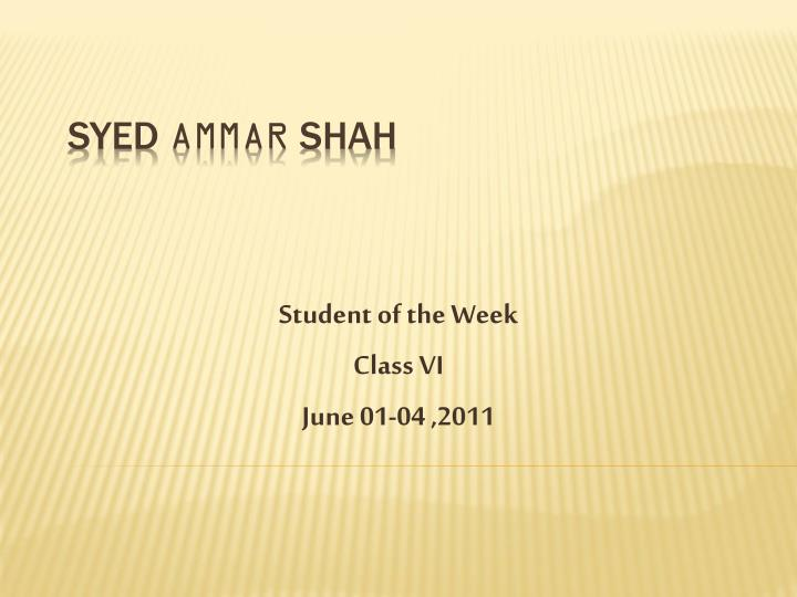 Student of the week class vi june 01 04 2011