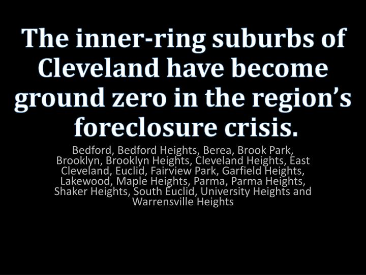 The inner-ring suburbs of Cleveland have become  ground zero in the region's