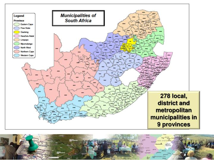 278 local, district and metropolitan municipalities in 9 provinces