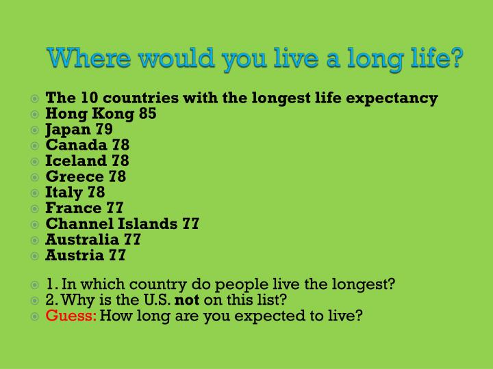 Where would you live a long life?