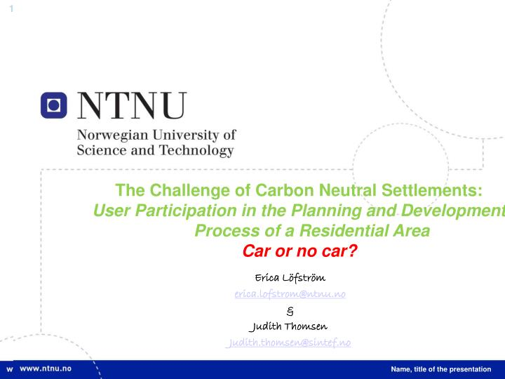 The Challenge of Carbon Neutral Settlements: