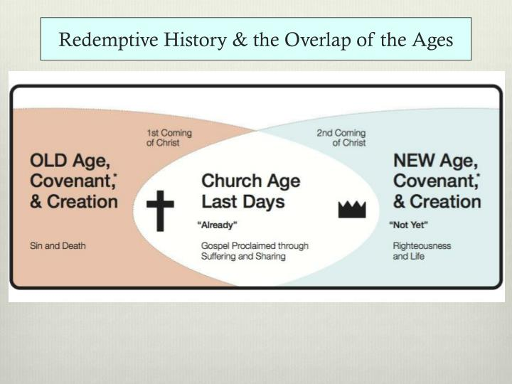 Redemptive History & the Overlap of the Ages
