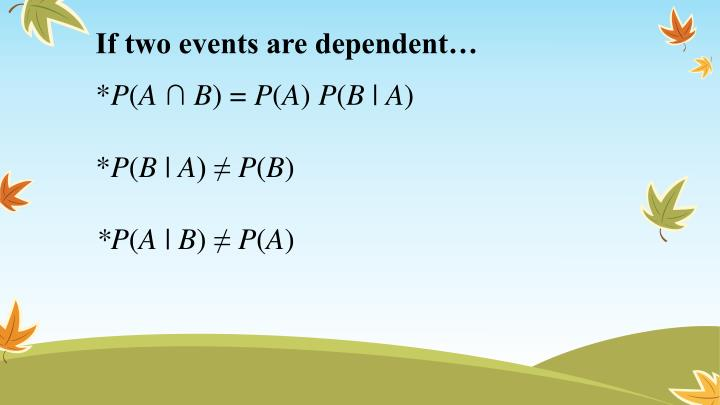 If two events are dependent