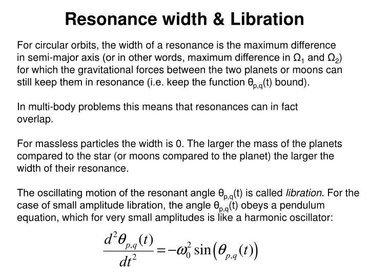 Resonance width & Libration