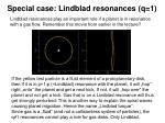 special case lindblad resonances q 11