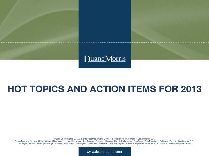 Hot topics and action items for 2013