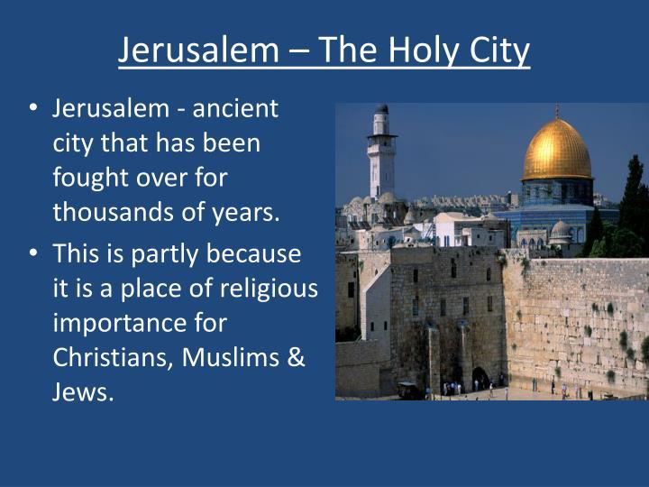 Jerusalem – The Holy City