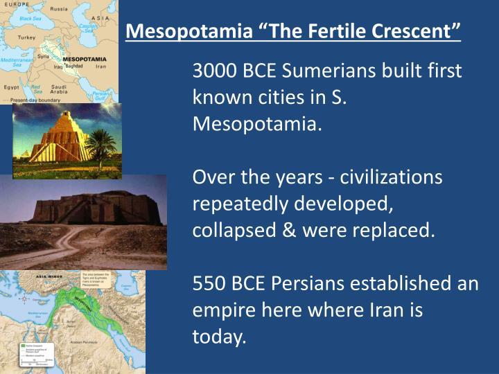"Mesopotamia ""The Fertile Crescent"""