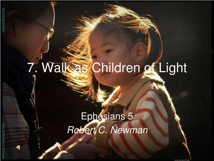 7 walk as children of light