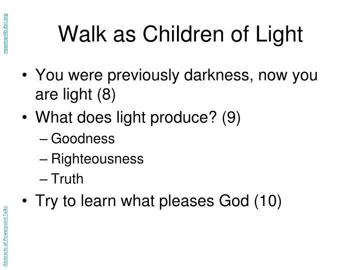 Walk as Children of Light