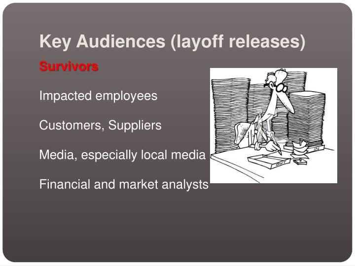 Key Audiences (layoff releases)