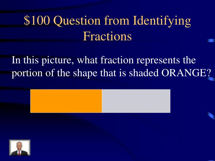 $100 Question from Identifying Fractions