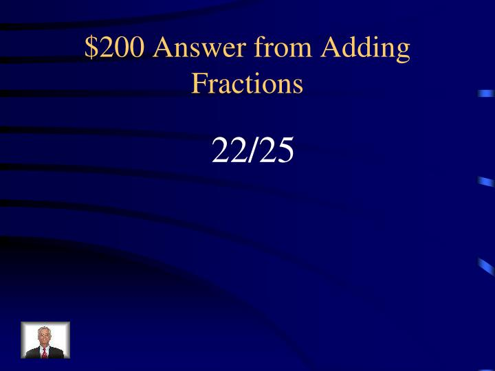 $200 Answer from Adding Fractions