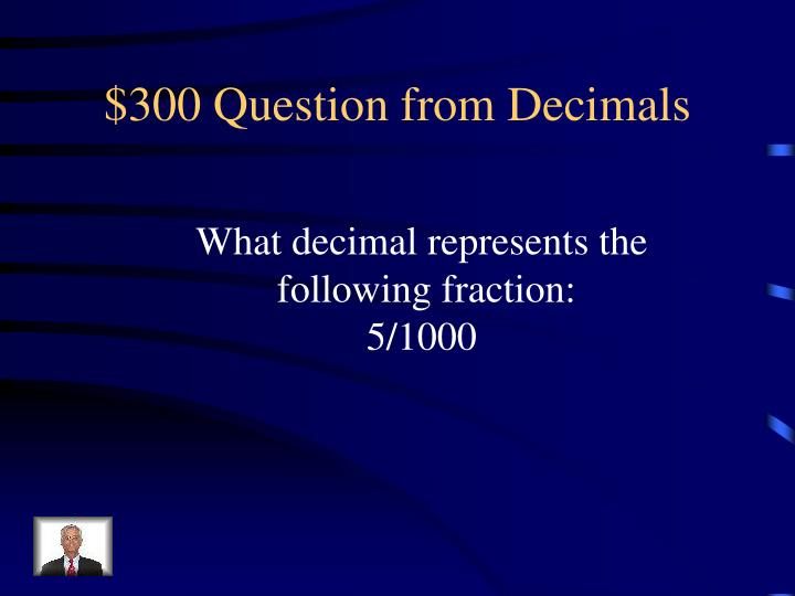 $300 Question from Decimals