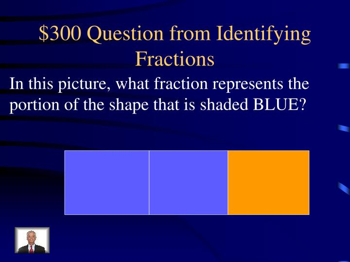 $300 Question from Identifying Fractions