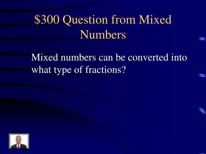 $300 Question from Mixed Numbers