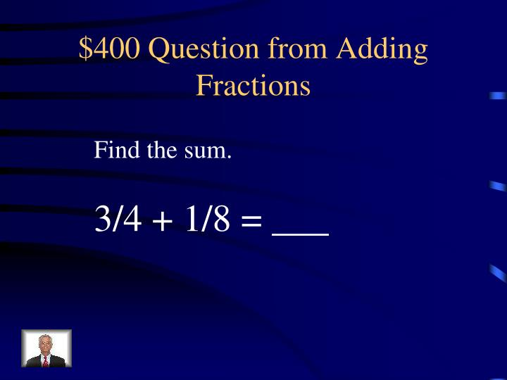 $400 Question from Adding Fractions