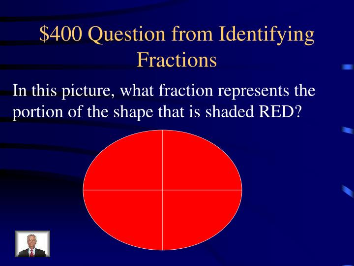 $400 Question from Identifying Fractions