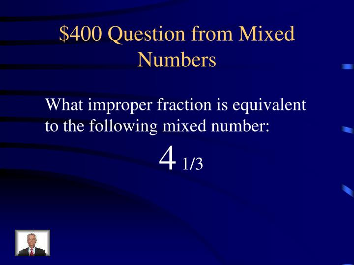 $400 Question from Mixed Numbers