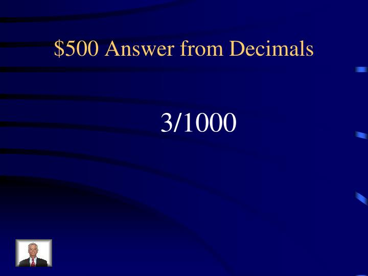 $500 Answer from Decimals