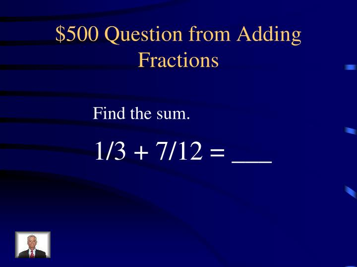 $500 Question from Adding Fractions