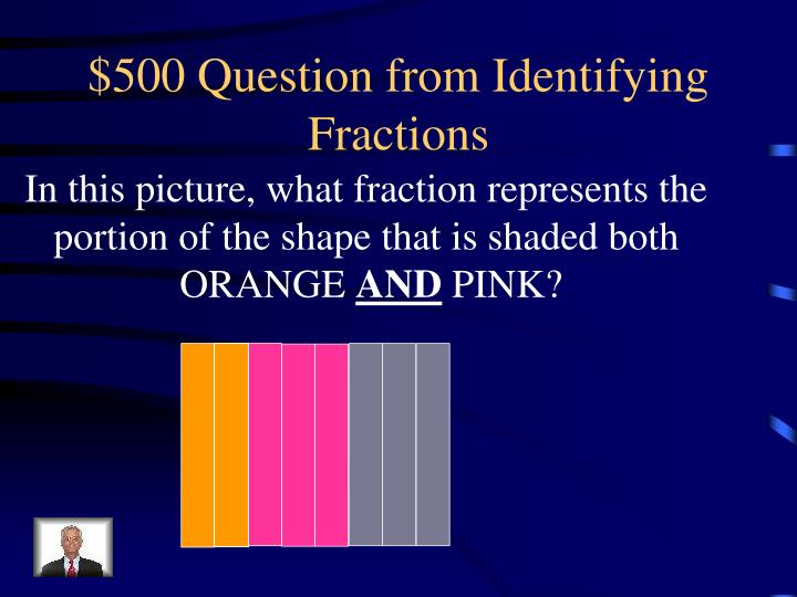 $500 Question from Identifying Fractions