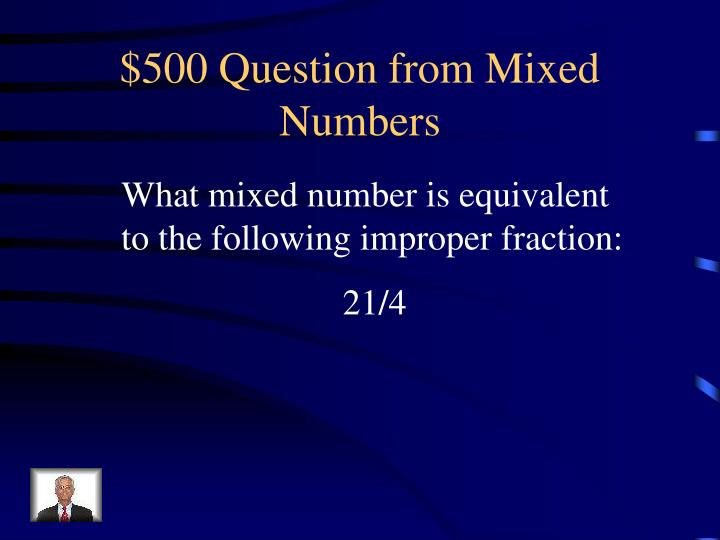 $500 Question from Mixed Numbers