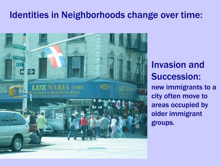 Identities in Neighborhoods change over time: