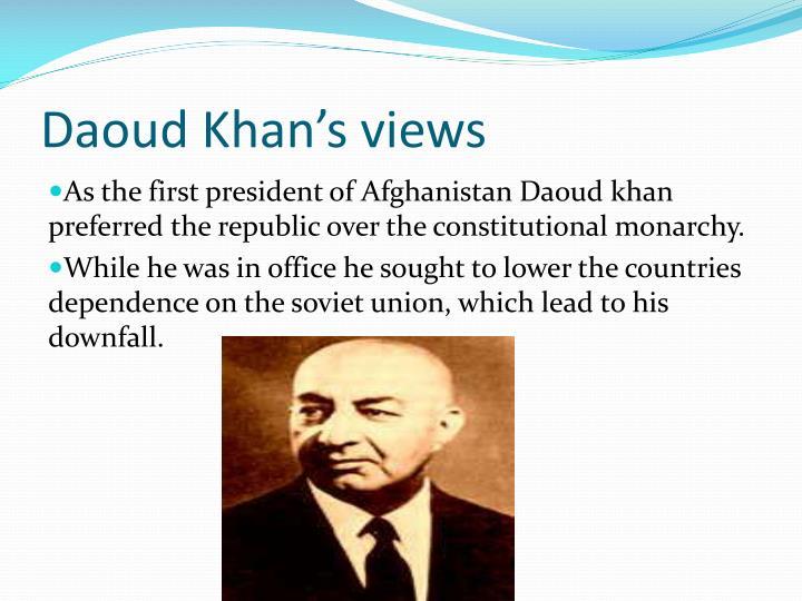 Daoud Khan's views