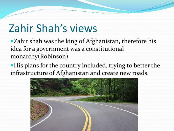 Zahir Shah's views