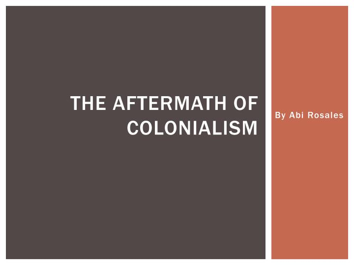 the aftermath of colonialism