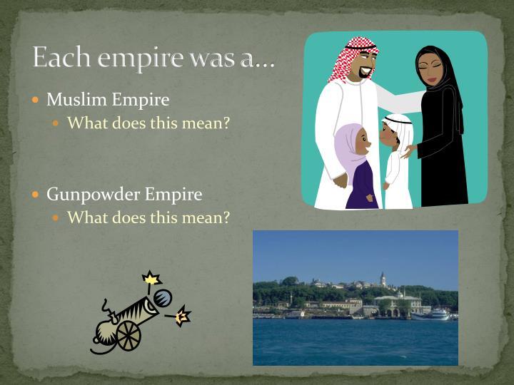 Each empire was a…