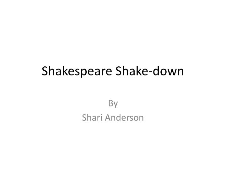 Shakespeare shake down