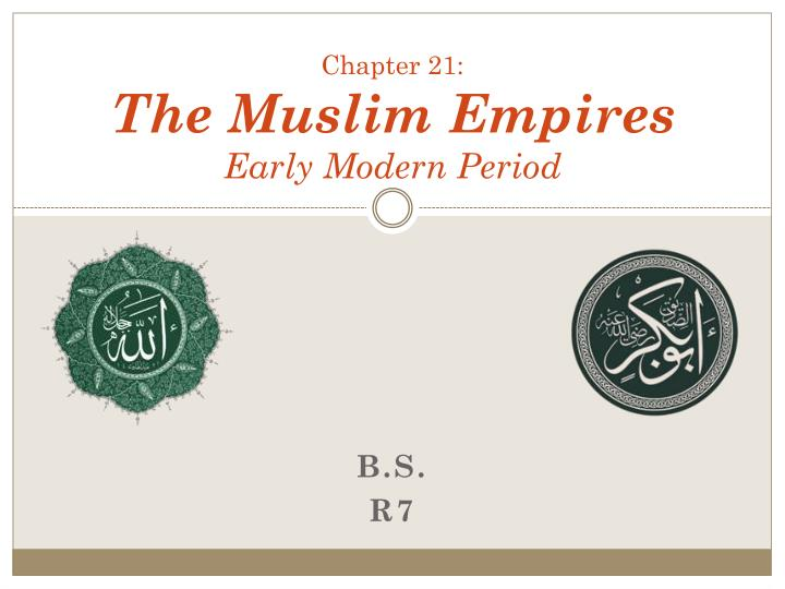 chapter 21 the muslim empires early modern period