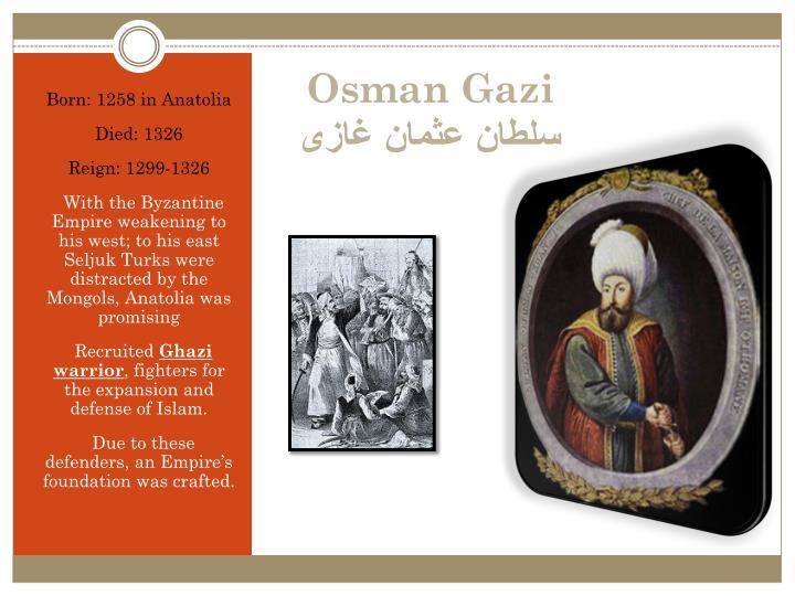 Born: 1258 in Anatolia
