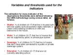 variables and thresholds used for the indicators
