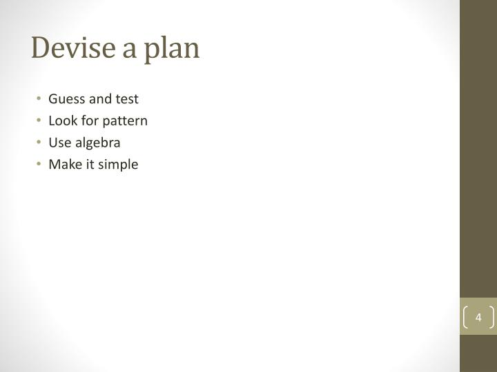 Devise a plan