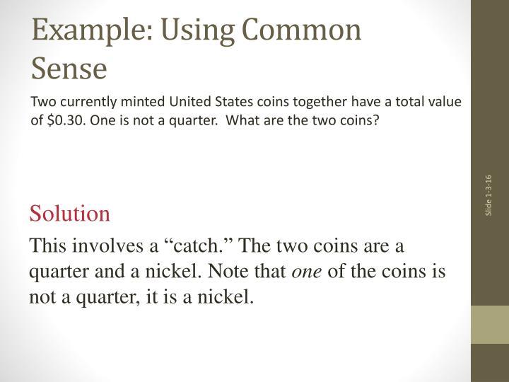 Example: Using Common Sense