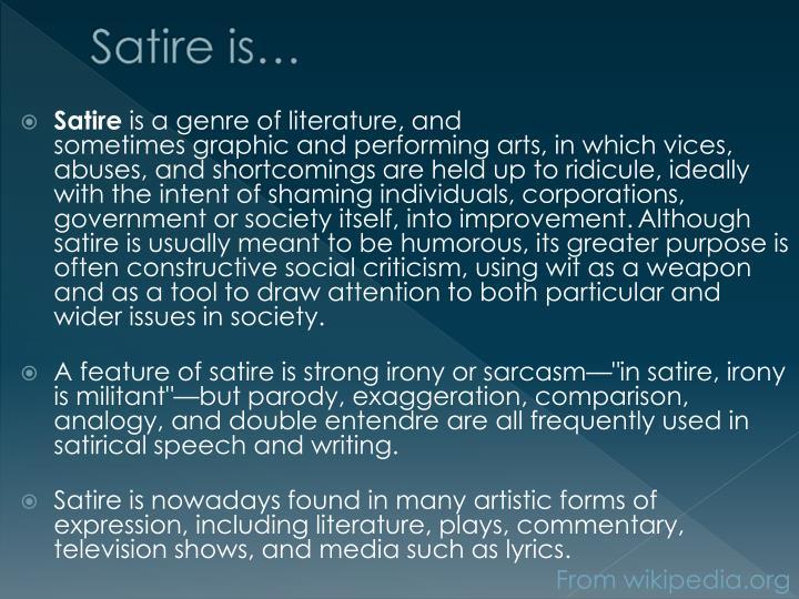 Satire is…
