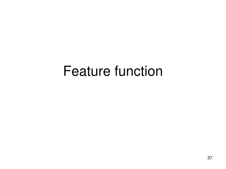 Feature function