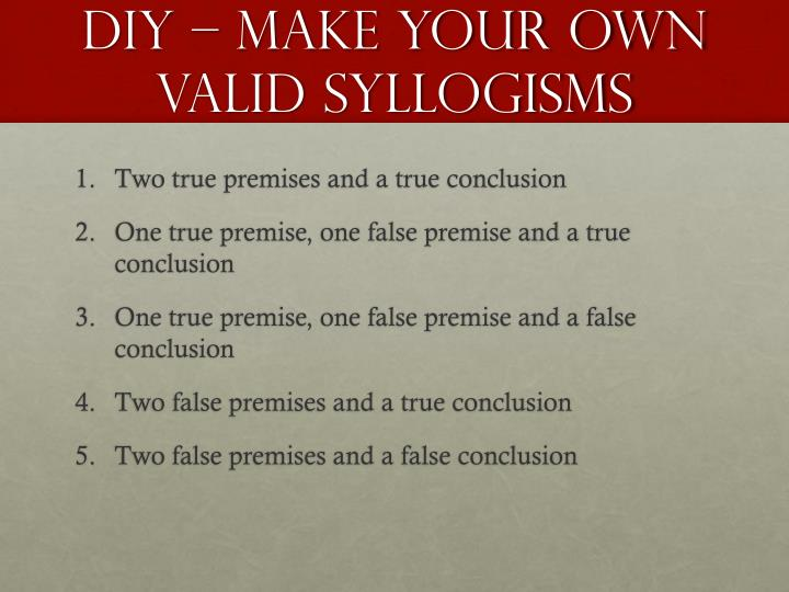 DIY – make your own valid syllogisms