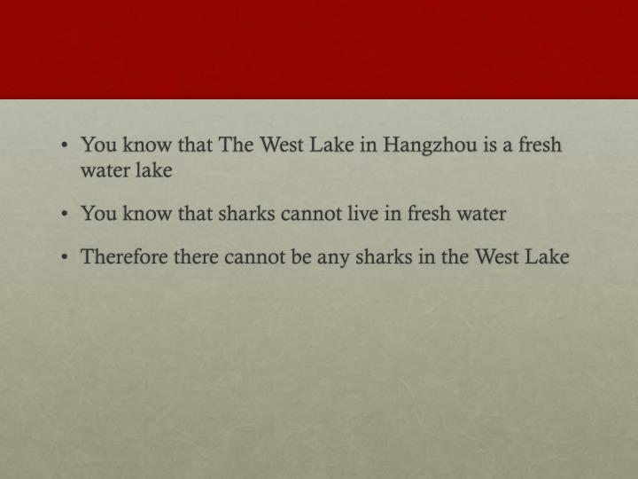 You know that The West Lake in Hangzhou is a fresh water lake