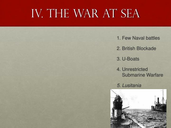 IV. The War at sea