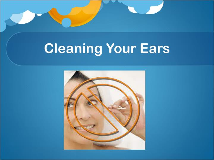 Cleaning Your Ears