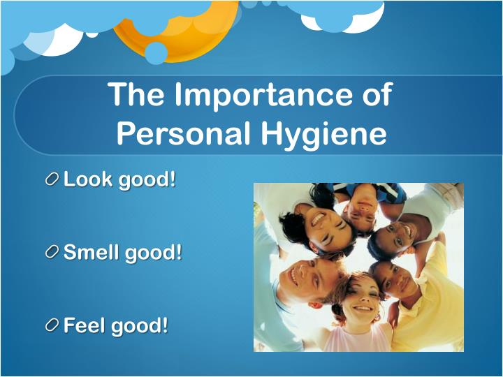 The importance of personal hygiene