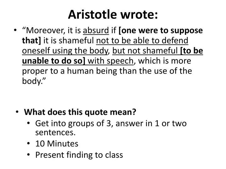 Aristotle wrote: